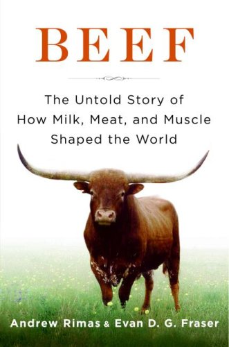 Beef: The Untold Story of How Milk, Meat, and Muscle Shaped the World 9780061353840