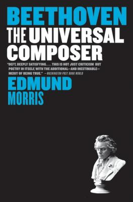Beethoven: The Universal Composer 9780060759759