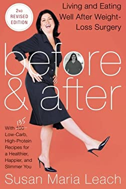 Before & After, Second Revised Edition: Living and Eating Well After Weight-Loss Surgery 9780062239990