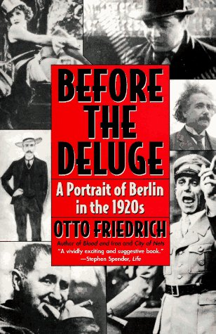 Before the Deluge: Portrait of Berlin in the 1920s, a 9780060926793