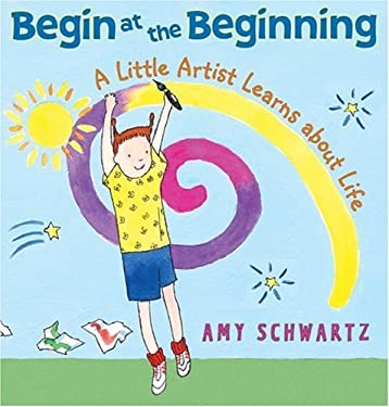 Begin at the Beginning: A Little Artist Learns about Life