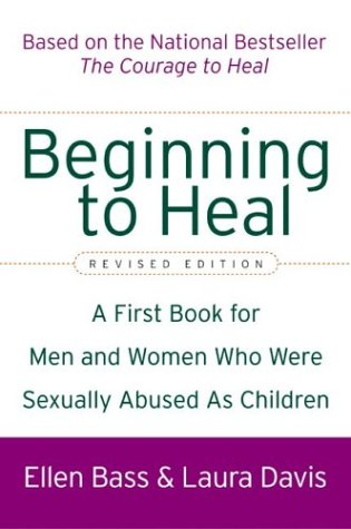 Beginning to Heal (Revised Edition): A First Book for Men and Women Who Were Sexually Abused as Children 9780060564698