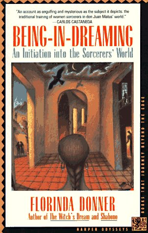 Being-In-Dreaming: An Initiation Into the Sorcerers' World 9780062501929