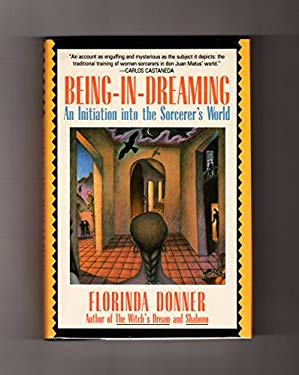 Being-In-Dreaming: An Initiation Into the Sorcerer's World