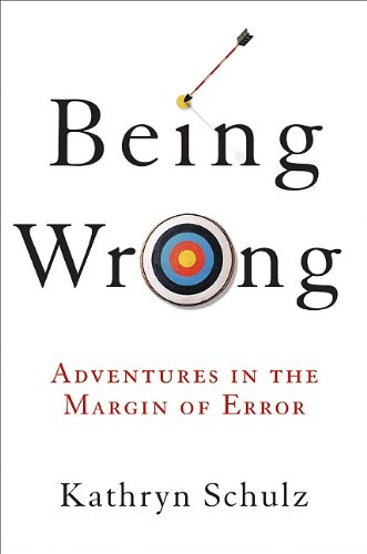 Being Wrong: Adventures in the Margin of Error 9780061176043