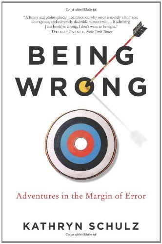 Being Wrong: Adventures in the Margin of Error 9780061176050