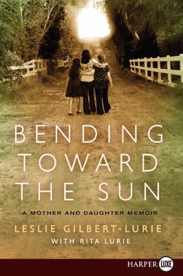 Bending Toward the Sun: A Mother and Daughter Memoir 9780061885136