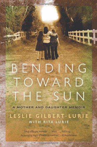 Bending Toward the Sun: A Mother and Daughter Memoir 9780061776724