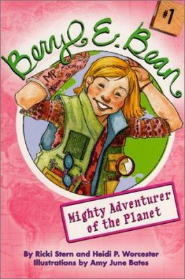 Beryl E. Bean #1: Mighty Adventurer of the Planet