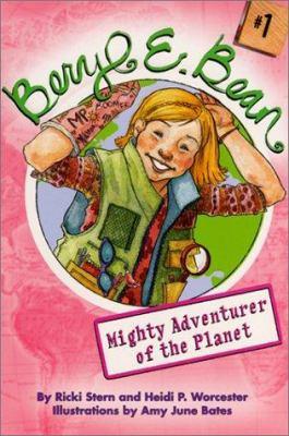 Beryl E. Bean #1: Mighty Adventurer of the Planet