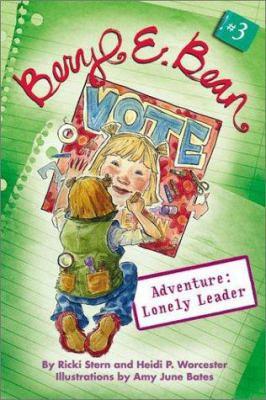 Beryl E. Bean #3: Adventure: Lonely Leader