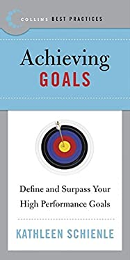 Best Practices: Achieving Goals: Define and Surpass Your High Performance Goals