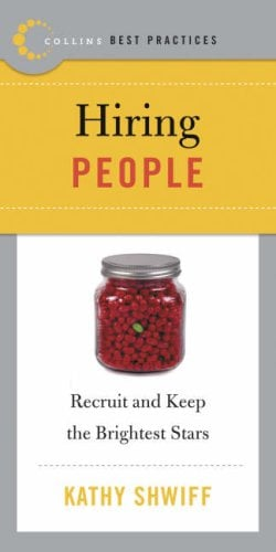 Best Practices: Hiring People: Recruit and Keep the Brightest Stars