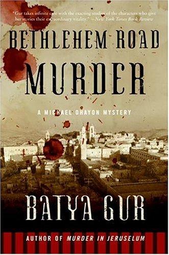 Bethlehem Road Murder: A Michael Ohayon Mystery
