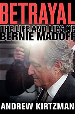 Betrayal: The Life and Lies of Bernie Madoff 9780061870767