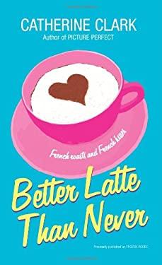 Better Latte Than Never