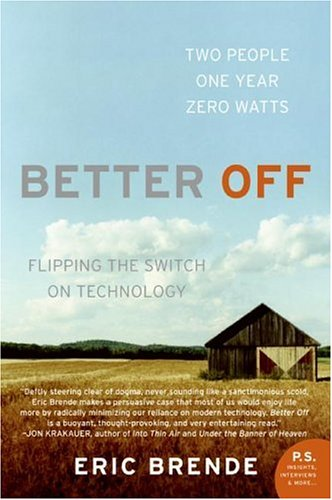 Better Off: Flipping the Switch on Technology 9780060570057