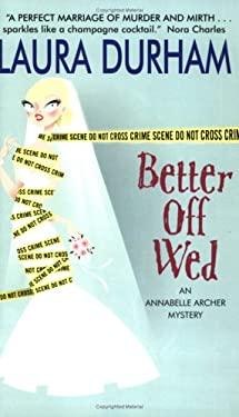 Better Off Wed: An Annabelle Archer Mystery