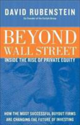 Beyond Wall Street: Inside the Rise of Private Equity