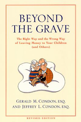 Beyond the Grave Revised Edition: The Right Way and the Wrong Way of Leaving Money to Your Children (and Others) 9780060936310