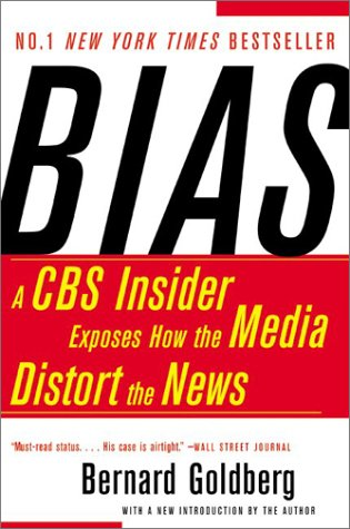 Bias: A CBS Insider Exposes How the Media Distort the News 9780060520847