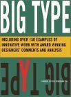 Big Type: Including Over 200 Examples of Work with Designers' Comments and Analysis