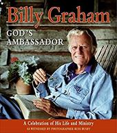 Billy Graham, God's Ambassador: A Celebration of His Life and Ministry 183239