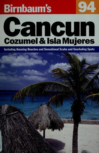 Birnbaum's Cancun, 1994 Cozumel and Isla Mujere S