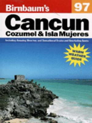 Birnbaum's Cancun, Cozumel and Isla Mujeres 1997