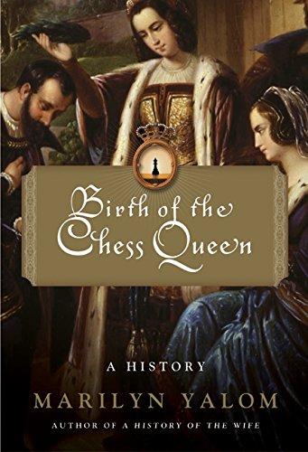 Birth of the Chess Queen: A History 9780060090647
