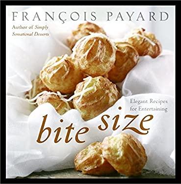 Bite Size: Elegant Recipes for Entertaining 9780060887223
