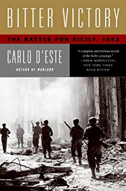 Bitter Victory: The Battle for Sicily, July - August, 1943