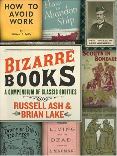Bizarre Books: A Compendium of Classic Oddities
