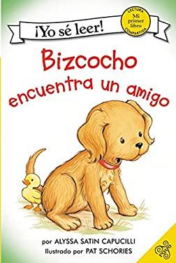 Bizcocho Encuentra un Amigo = Biscuit Finds a Friend