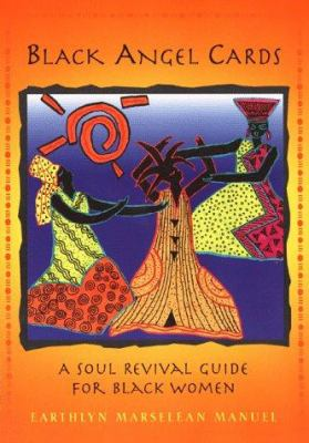 Black Angel Cards: A Soul Revival Guide for Black Women [With 36 Full Color Cards]