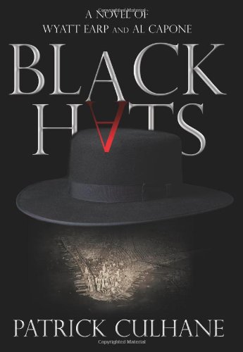 Black Hats: A Novel of Wyatt Earp and Al Capone
