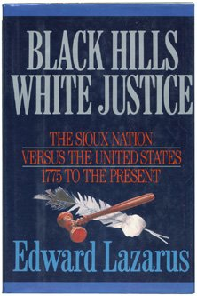 Black Hills/White Justice: The Sioux Nation Versus the United States
