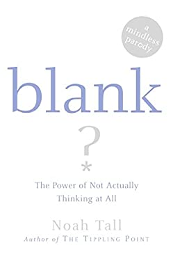 Blank: The Power of Not Actually Thinking at All