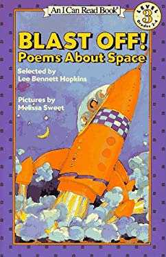 Blast Off! Poems about Space: An I Can Read Books Level 3