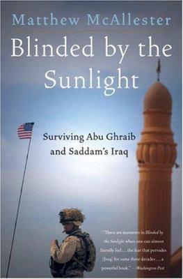 Blinded by the Sunlight: Surviving Abu Ghraib and Saddam's Iraq