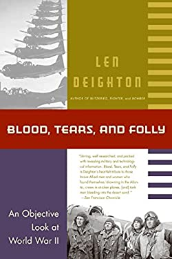 Blood, Tears, and Folly: An Objective Look at World War II