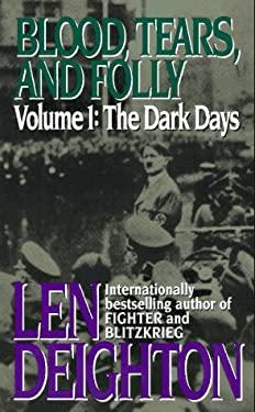 Blood, Tears and Folly: The Dark Days