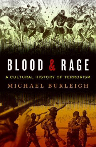 Blood and Rage: A Cultural History of Terrorism 9780061173851