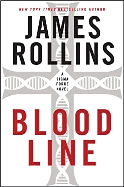 Bloodline: A SIGMA Force Novel 9780061784798
