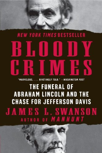 Bloody Crimes: The Funeral of Abraham Lincoln and the Chase for Jefferson Davis 9780061233791
