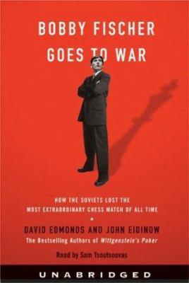 Bobby Fischer Goes to War: Bobby Fischer Goes to War