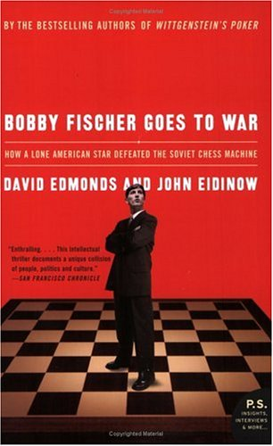 Bobby Fischer Goes to War: How a Lone American Star Defeated the Soviet Chess Machine 9780060510251
