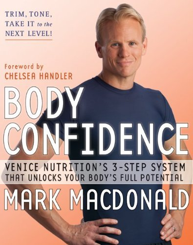Body Confidence: Venice Nutrition's 3-Step System That Unlocks Your Body's Full Potential 9780061997273