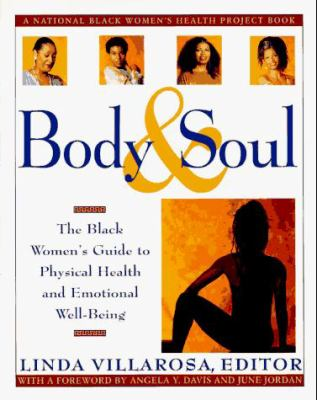 Body & Soul: The Black Women's Guide to Physical Health and Emotional Well-Being