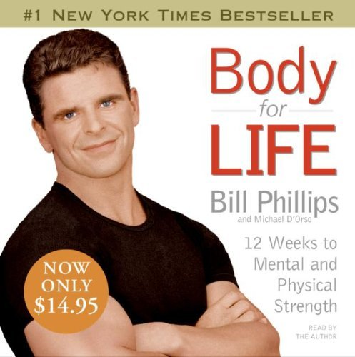 Body for Life: 12 Weeks to Mental and Physical Strength 9780061467691